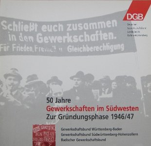 Broschüre 50 Jahre Gewerkschaften im Südwesten